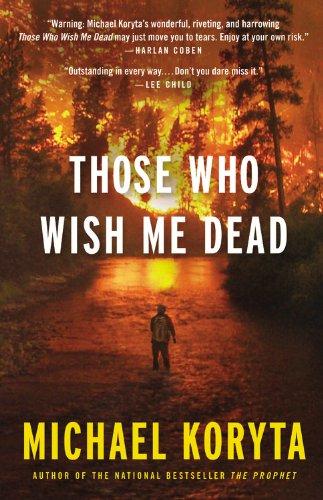 Thoae who wish me dead: Koryta, Michael
