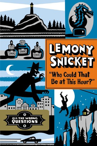 Who Could That Be At This Hour? (Signed First Edition): Lemony Snicket (aka Daniel Handler)
