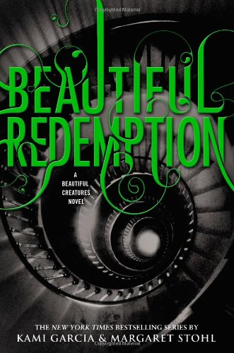 9780316123532: Beautiful Redemption (Beautiful Creatures)
