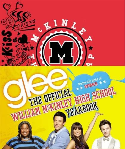 9780316123587: Glee: The Official William McKinley High School Yearbook