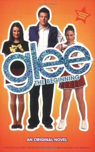 9780316123594: Glee: The Beginning: An Original Novel