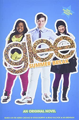 9780316123600: Glee: Summer Break: An Original Novel