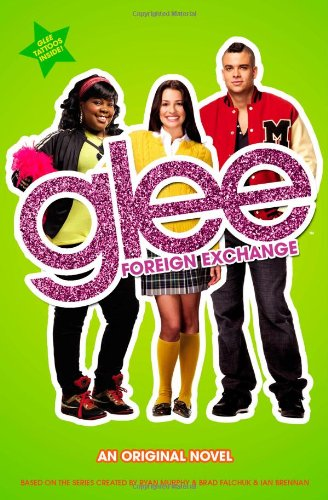 9780316123617: Glee: Foreign Exchange: An Original Novel
