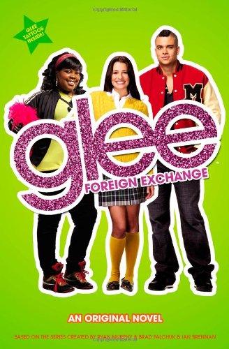9780316123617: Glee: Foreign Exchange: An Original Novel (Glee Original Novels)