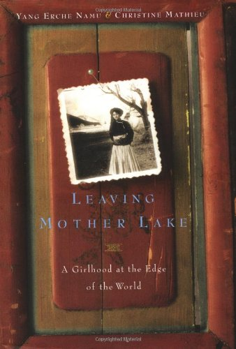 9780316124713: Leaving Mother Lake: A Girlhood at the Edge of the World