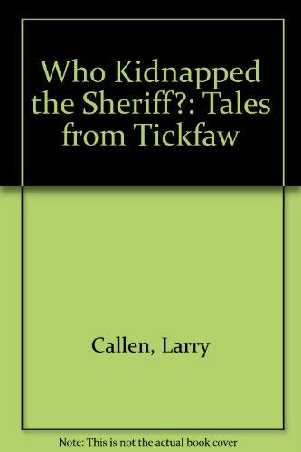 9780316124997: Who Kidnapped the Sheriff?: Tales from Tickfaw