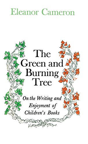 9780316125246: Green and Burning Tree: On the Writing and Enjoyment of Children's Books