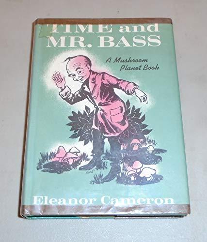 Time and Mr. Bass: A Mushroom Planet Book: Cameron, Eleanor