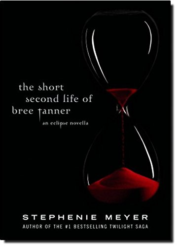 9780316125581: The Short Second Life of Bree Tanner: An Eclipse Novella (The Twilight Saga)