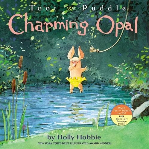 Toot And Puddle: Charming Opal (Toot & Puddle): Hobbie, Holly