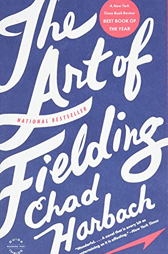 9780316126670: The Art of Fielding: A Novel