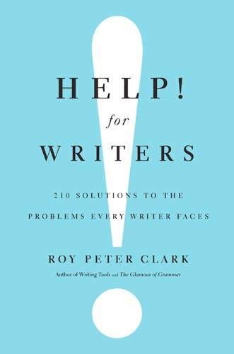 9780316126717: Help! For Writers: 210 Solutions to the Problems Every Writer Faces