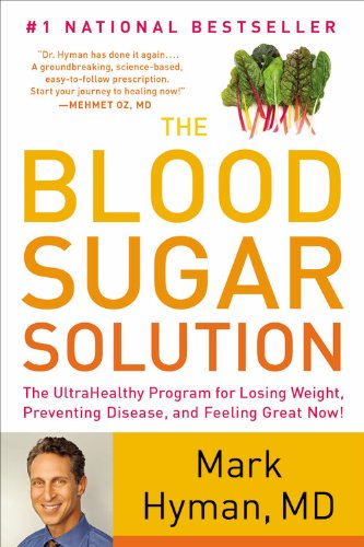 9780316127363: The Blood Sugar Solution: The UltraHealthy Program for Losing Weight, Preventing Disease, and Feeling Great Now!