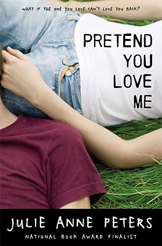 9780316127417: Pretend You Love Me