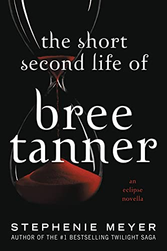 9780316127752: The Short Second Life of Bree Tanner: An Eclipse Novella (The Twilight Saga)