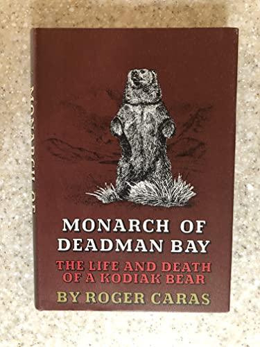 9780316128346: Monarch of Deadman Bay: The Life and Death of a Kodiak Bear