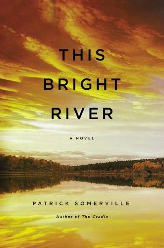 This Bright River : A Novel: Somerville, Patrick
