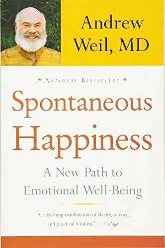 9780316129428: Spontaneous Happiness: A New Path to Emotional Well-Being