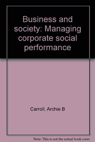 9780316130103: Business and society: Managing corporate social performance