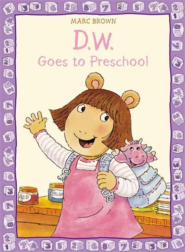 D.W. Goes to Preschool (D.W. Adventures): Brown, Marc