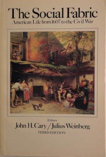 American Life from 1607 to the Civil: Julius Weinberg; John