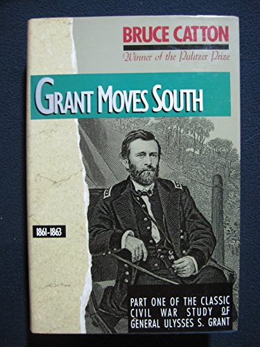 Grant Moves South, 1861-1863: Bruce Catton