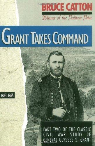 Grant Takes Command: 1863-1865.: Catton, Bruce.