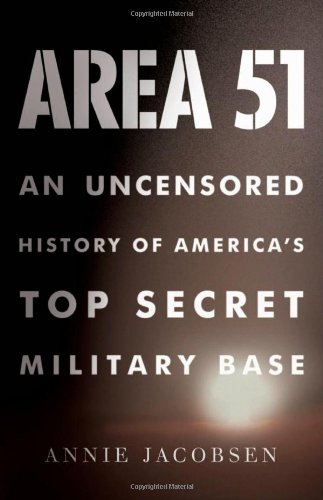 9780316132947: Area 51: An Uncensored History of America's Top Secret Military Base