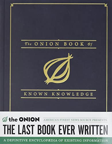 The Onion Book of Known Knowledge: A Definitive Encyclopedia of Existing Information (SIGNED)