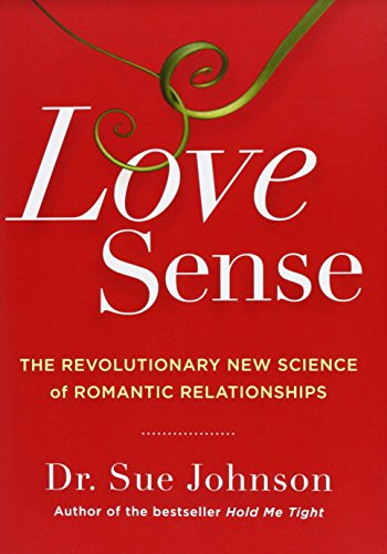 9780316133760: Love Sense: The Revolutionary New Science of Romantic Relationships