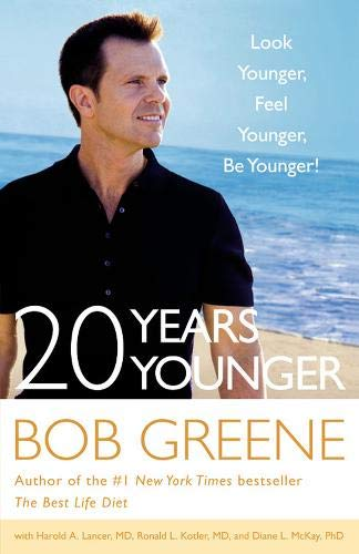 9780316133784: 20 Years Younger: Look Younger, Feel Younger, Be Younger!