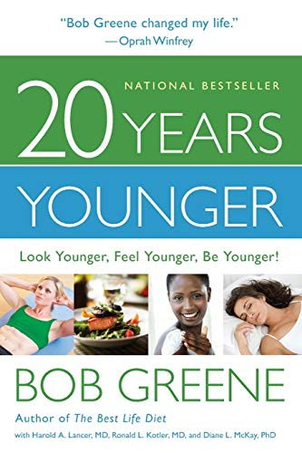 20 Years Younger: Look Younger, Feel Younger, Be Younger!: Greene, Bob