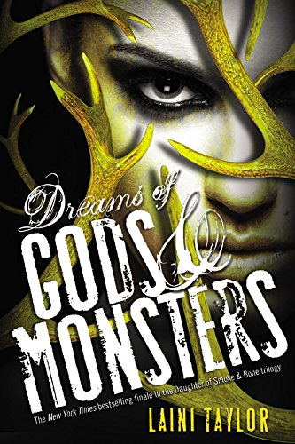 9780316134040: Dreams of Gods & Monsters (Daughter of Smoke and Bone)