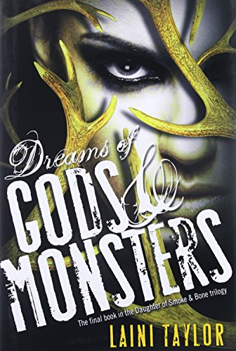 Dreams of Gods and Monsters (Signed First Edition): Laini Taylor