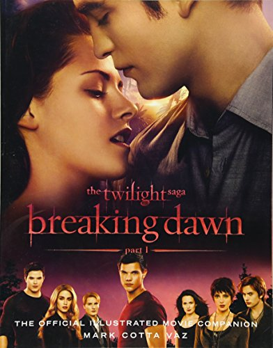 9780316134118: The Twilight Saga: Breaking Dawn, Part 1: The Official Illustrated Movie Companion