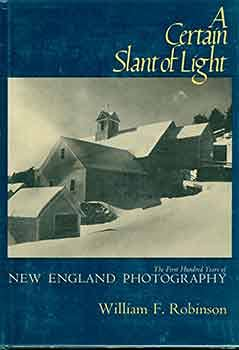 9780316134408: Certain Slant of Light: The First Hundred Years of New England Photography
