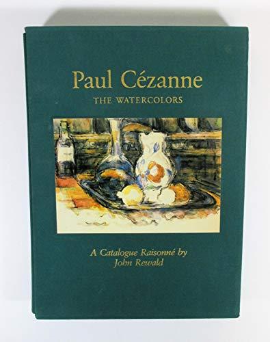 9780316134620: Paul Cezanne: The Watercolors, a Catalogue Raisonne