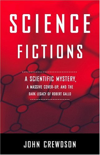 9780316134767: Science Fictions: A Scientific Mystery, a Massive Cover-Up, and the Dark Legacy of Robert Gallo
