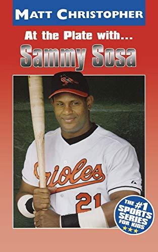 9780316134774: At the Plate with...Sammy Sosa (Matt Christopher Sports Bio Bookshelf)