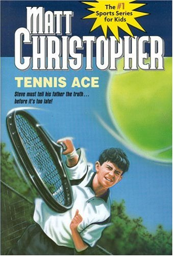 Tennis Ace (Matt Christopher Sports Classics): Christopher, Matt