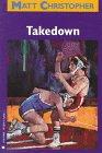 Takedown (Matt Christopher Sports Classics): Christopher, Matt