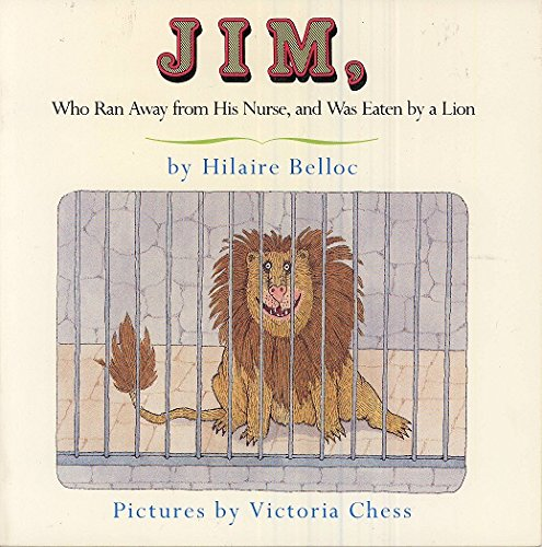 9780316138161: Jim, Who Ran Away from His Nurse, and Was Eaten by a Lion: A Cautionary Tale