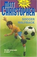 Soccer Halfback (0316139467) by Matt Christopher; Larry Johnson