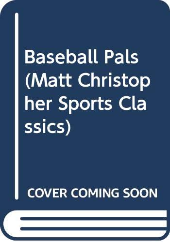 9780316139502: Baseball Pals (Matt Christopher Sports Classics)