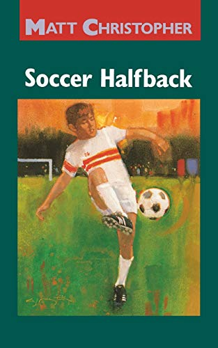 9780316139816: Soccer Halfback (Matt Christopher Sports Classics)