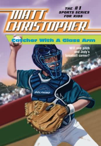 9780316139854: Catcher with a Glass Arm (Matt Christopher Sports Classics)