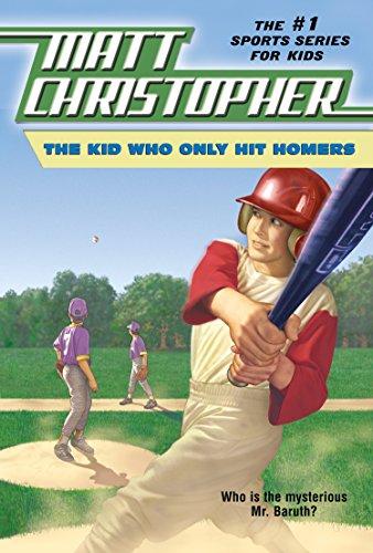 The Kid Who Only Hit Homers (Matt Christopher Sports Classics): Christopher, Matt
