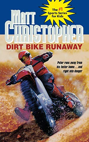 9780316140027: Dirt Bike Runaway (Matt Christopher Sports Classics)
