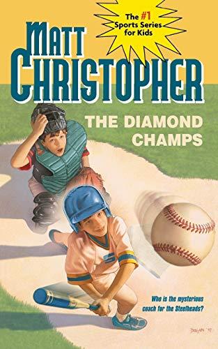 9780316140065: The Diamond Champs (Matt Christopher Sports Classics)