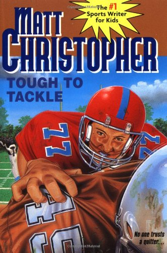 9780316140584: Tough to Tackle (Matt Christopher Sports Classics)